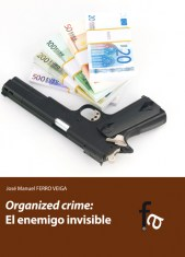 ORGANIZED CRIME: EL ENEMIGO INVISIBLE